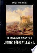 El paisajista romántico Jenaro Pérez Villaamil