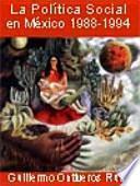 El Programa Nacional de Solidaridad La política social en México 1988-1994