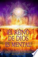 El Reino de Dios es Mental