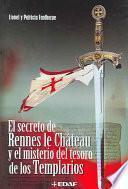 El secreto de Rennes le Château y el misterio del tesoro de los Templarios