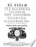 El siglo pitagorico ; y La vida de Don Gregorio Guadaña