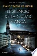 El silencio de la ciudad blanca - Eva García Sáenz de Urturi