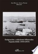 Emigración y relaciones bilaterales España-Chile. 1810-2015