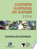 Encuesta Nacional de Empleo 2000. Coahuila de Zaragoza
