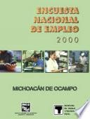 Encuesta Nacional de Empleo 2000. Michoacán de Ocampo