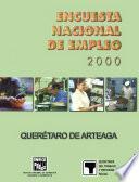 Encuesta Nacional de Empleo 2000. Querétaro de Arteaga