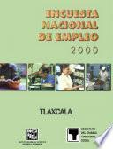 Encuesta Nacional de Empleo 2000. Tlaxcala