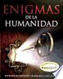 ENIGMAS DE LA HUMANIDAD