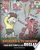 Entrena a tu Dragón para que Cumpla las Reglas