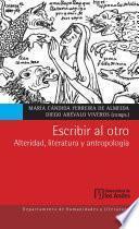 Escribir al otro: alteridad, literatura y antropología
