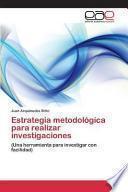 Estrategia metodológica para realizar investigaciones