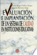 Evaluación E Implantación de Un Sistema de Calidad en Instituciones Educativas