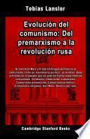Evolución del comunismo: Del premarxismo a la revolución rusa