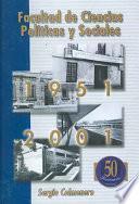 Facultad de ciencias politicas y sociales 1951-2001/ Faculty of Political and Social Science 1951-2001