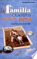 Familia cuesta pero vale la pena (La) Durán, Juan Guillermo. 1a. ed.