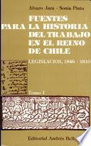 Fuentes Para la Historia Del Trabajo en El Reino de Chile Tomo i