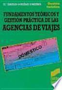 Fundamentos teóricos y gestión práctica de las agencias de viajes