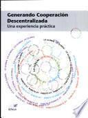 Generando Cooperacion Descentralizada Una Experiencia Practica