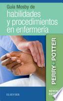 Guía Mosby de habilidades y procedimientos en enfermería