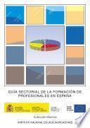 Guía sectorial de la formación de profesionales en España