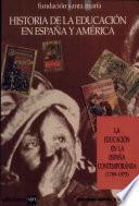 Historia de la educación en España y América: La educación en la España contemporánea (1789-1975)