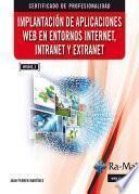Implantación de aplicaciones web en entornos internet, intranet y extranet.