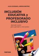 Inclusión educativa y profesorado inclusivo : aprender juntos para aprender a vivir juntos