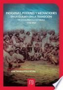 Indígenas, poderes y mediaciones en la Guajira en la transición de la Colonia a la república