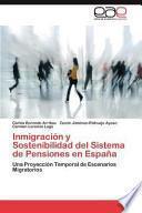 Inmigración Y Sostenibilidad Del Sistema de Pensiones en Españ