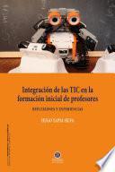 Integración de las TIC en laformación inicial de profesores