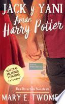Jack y Yani Aman Harry Potter