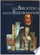 La biblioteca de un reformador