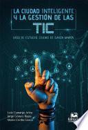 La ciudad inteligente y la gestión de las TIC. Caso de estudio: ciudad de Santa Marta