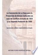 La Convención de La Haya para la Protección de Bienes Culturales en caso de Conflicto Armado de 1954 y su Segundo Protocolo de 1999