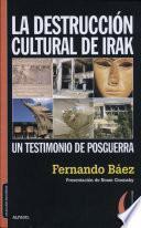 La destrucción cultural de Iraq