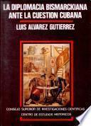 La diplomacia bismarckiana ante la cuestión cubana, 1868-1874