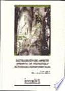 La evaluación del impacto ambiental de proyectos y actividades agroforestales