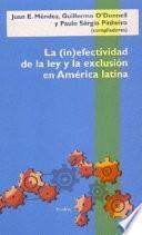La (in)efectividad de la ley y la exclusión en América Latina