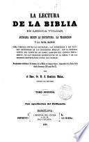 La lectura de la Biblia en lengua vulgar, juzgada según la Escritura,la Tradición y la sana razón