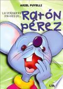 LA VERDADERA HISTORIA DEL RATON PEREZ