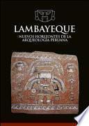Lambayeque. Nuevos horizontes de la arqueología peruana