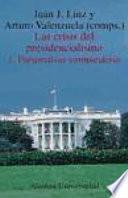 Las crisis del presidencialismo: Perspectivas comparativas