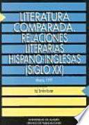 Literatura comparada: relaciones literarias hispano-inglesas (siglo XX)