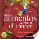 Los Alimentos Contra El Cancer/ Food to Fight Cancer