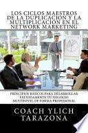 Los Ciclos Maestros De La Duplicacion Y La Multiplicacion En El Network Marketing
