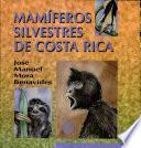 Los mamíferos silvestres de Costa Rica
