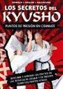 Los secretos del kyusho : puntos de presión en combate