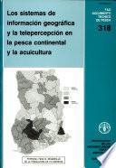 Los sistemas de informacion geografica y la telepercepcion en la pesca continental y la acuicultura