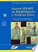 Manual SERMEF de rehabilitacion y medicina fisica / SERMEF Manual of Physical and Rehabilitation Medicine