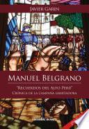 Manuel Belgrano. Recuerdos del alto Perú